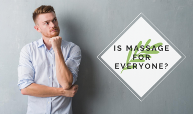 Is Massage for Everyone?